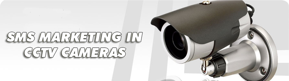 SMS Marketing In CCTV Cameras